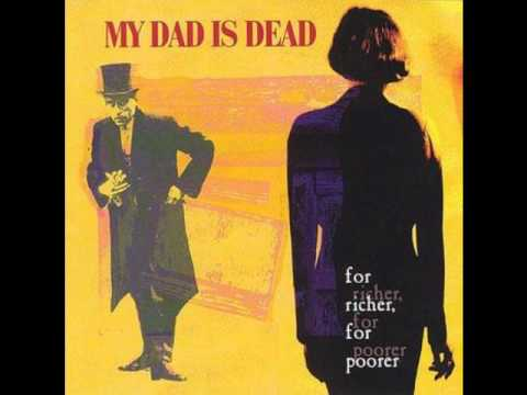 My Dad Is Dead - I Had A Dream