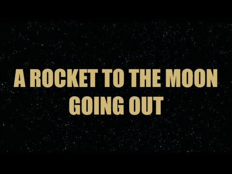A Rocket to the Moon - Going Out