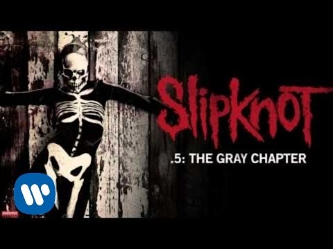 Slipknot - .5: The Gray Chapter (2014) - Goodbye