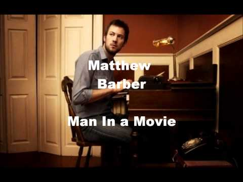 Matthew Barber - Man In A Movie